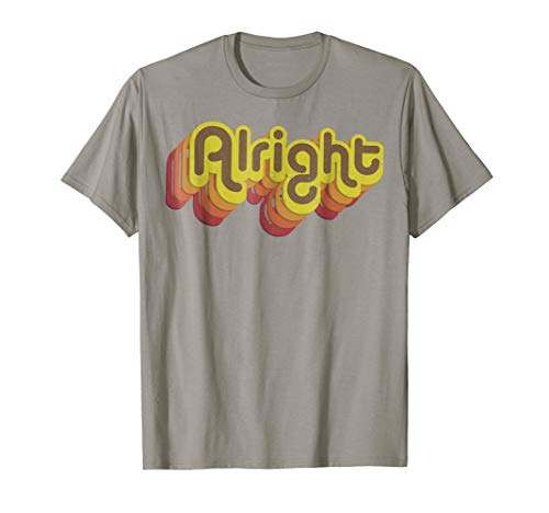 Alright Alright Shirt Funny Retro 70s Tee