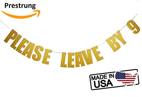 Please Leave by 9 Banner *Pre-Strung* Funny Birthday Holiday Housewarming Gold Party Banner | Hanging Letter Sign (Gold)