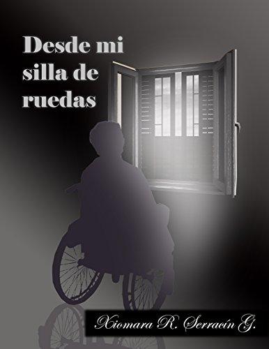 Descargar Libro Desde Mi Silla De Ruedas Xiomara Raquel Serracín