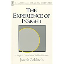 The Experience of Insight: A Simple and Direct Guide to Buddhist Meditation (Shambhala Dragon Editions)
