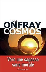 vignette de 'Brève encyclopédie du monde n° 1<br /> Cosmos (Michel Onfray)'