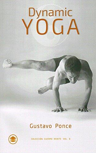 Dynamic Yoga (Colección Cuerpo y Mente nº 8) (Spanish ...