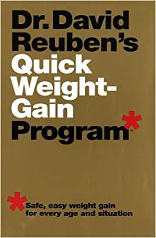 Dr. David Reuben 39:s Quick Weight-Gain Program (tm): Safe, Easy Weight Gain for Every Age and Situation by David Reuben M.D. (1996-03-05)