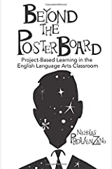 Beyond the Poster Board: Project-Based Learning in the English Language Arts Classroom Paperback