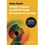 Study Smart: 10 Ways to Master the SAT/ACT Using the Science of Learning