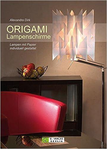 Origami Lampenschirme Lampen Mit Papier Individuell Gestaltet