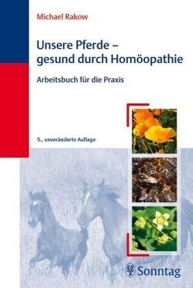 Unsere Pferde   Gesund Durch Homöopathie  Arbeitsbuch Für Die Praxis