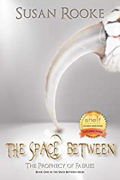 The Space Between: The Prophecy of Faeries (The Space Between Series Book 1)