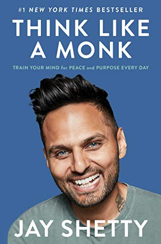 Think Like a Monk: Train Your Mind for Peace and Purpose Every Day Hardcover – Illustrated, September 8, 2020