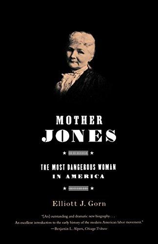 Mother Jones: The Most Dangerous Woman in America