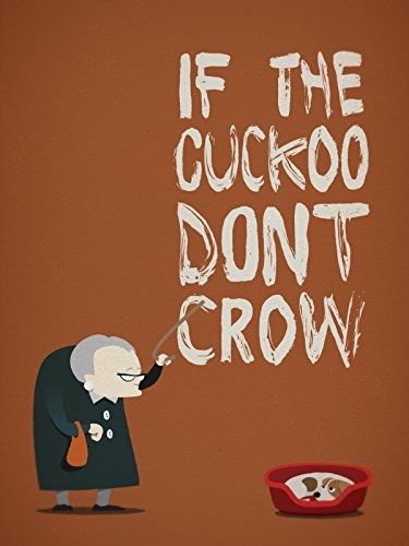 If The Cuckoo Don't Crow