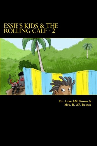 Essie's Kids & the Rolling Calf - 2: Island Style Storybook pdf