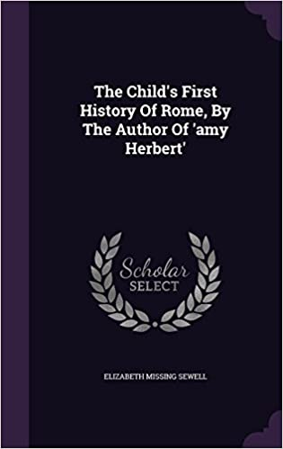 Book The Child's First History Of Rome, By The Author Of 'amy Herbert'