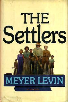 The Settlers by Meyer Levin