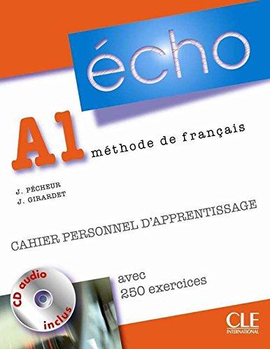 Echo (Nouvelle Version): Cahier Personnel D'Apprentissage + CD-Audio + Corriges A1 (French Edition)