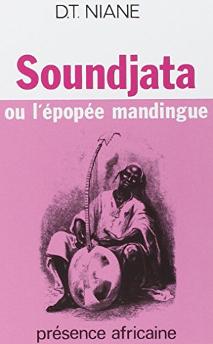 Soundjata ou l'epopee mandingue (French Edition)