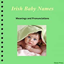 Irish Baby Names: Meanings and Pronunciations