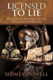 Exposing Corruption in the Deparment of Justice Sidney Powell Licensed to Lie (Hardback) - Common