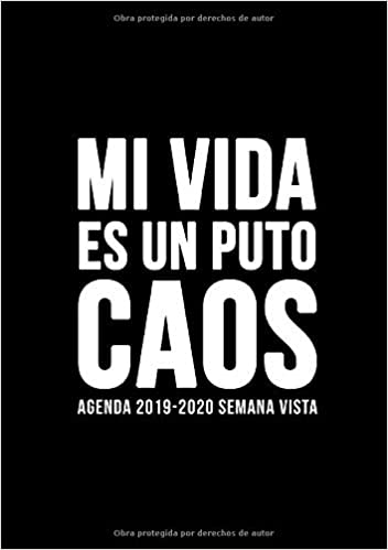 Agenda 2019-2020 semana vista: Mi vida es un puto caos: Del ...