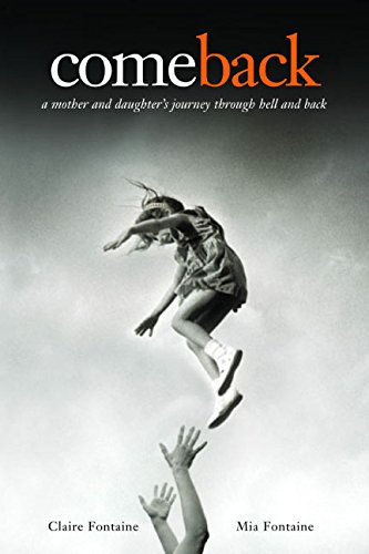 Read Online comeback -  a mother and daughter's journey through hell and back pdf epub