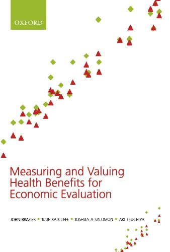By John Brazier - Measuring and Valuing Health Benefits for Economic Evaluation