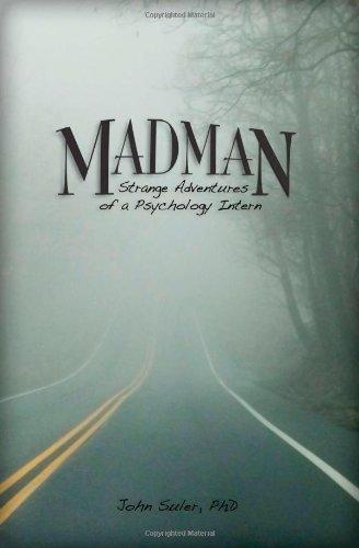Madman: Strange Adventures of a Psychology Intern