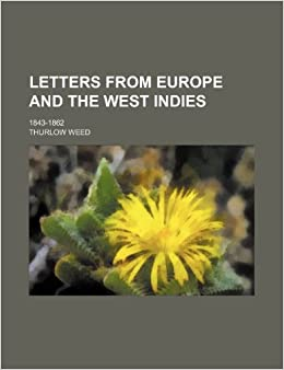 Letters From Europe and the West Indies: 1843-1862