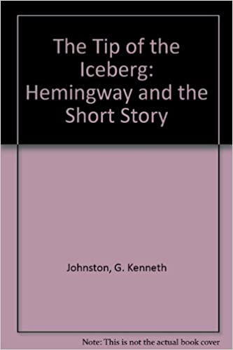 the tip of the iceberg hemingway and the short story g kenneth  the tip of the iceberg hemingway and the short story