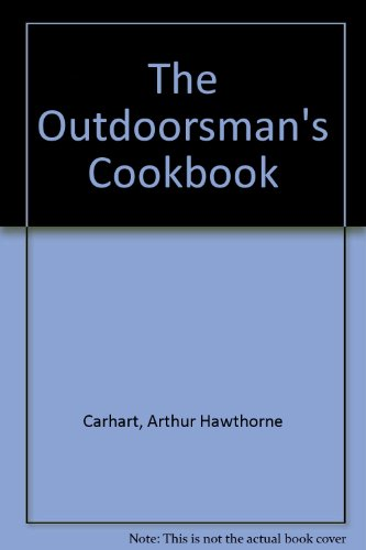 The Outdoorsman's Cookbook by Arthur Hawthorne Carhart (Hardcover)