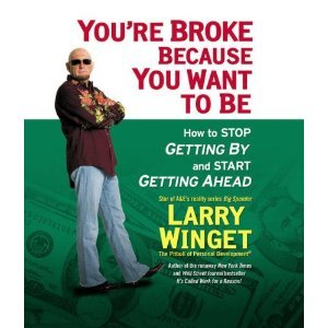 You're Broke Because You Want to Be: How to Stop Getting By and Start Getting Ahead [Audiobook][Unabridged] (Audio CD) by Example Product Manufacturer