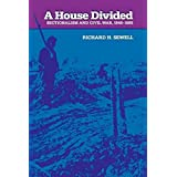 A House Divided: Sectionalism and Civil War, 1848-1865 (The American Moment)