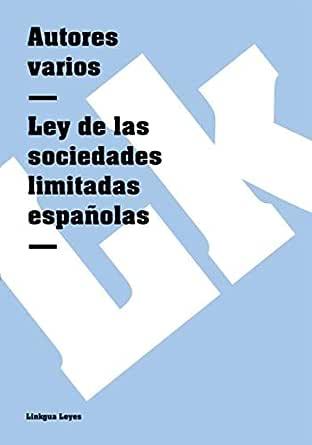 Ley de las sociedades limitadas españolas (Leyes nº 51) eBook ...