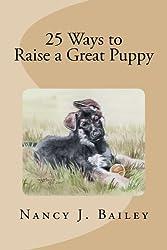 25 Ways to Raise a Great Puppy