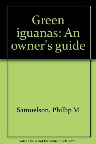 Green iguanas: An owner's guide