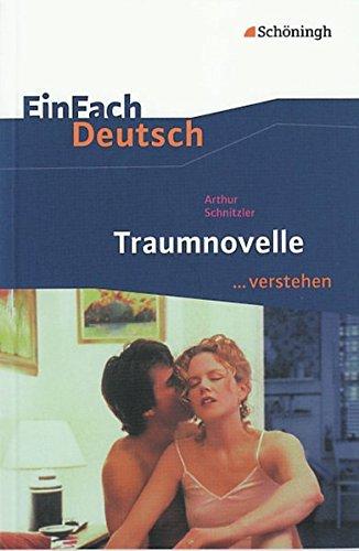 EinFach Deutsch ...verstehen. Interpretationshilfen: EinFach Deutsch ...verstehen: Arthur Schnitzler: Traumnovelle