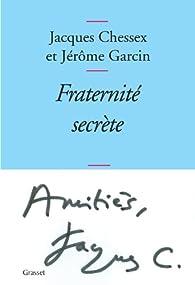 Fraternité secrète par Jacques Chessex