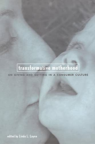 Transformative Motherhood: On Giving and Getting in a Consumer Culture