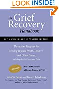 #10: The Grief Recovery Handbook, 20th Anniversary Expanded Edition: The Action Program for Moving Beyond Death, Divorce, and Other Losses including Health, Career, and Faith