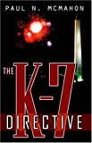 The K-7 Directive, Paul N. McMahon, 0741423138