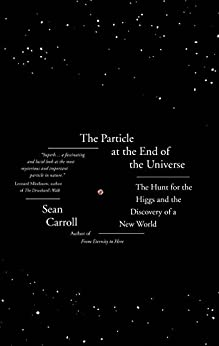The Particle at the End of the Universe by [Carroll, Sean]