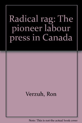 Radical rag: The pioneer labour press in Canada: Amazon.es ...