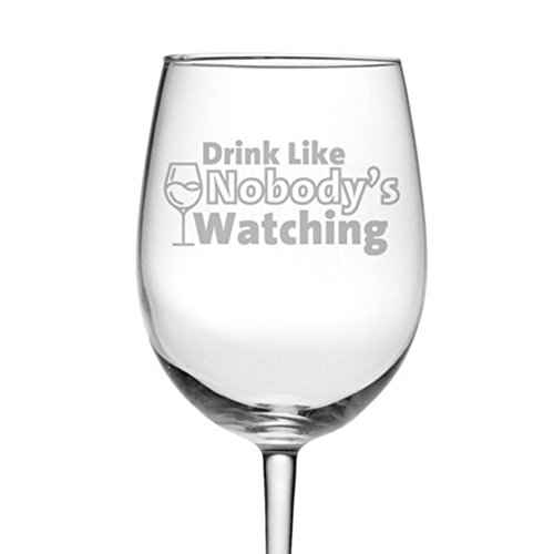 Drink-Like-Nobodys-Watching-Funny-Wine-Glass-19-oz-Permanently-Etched-Luminarc-Wine-Glass