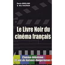 LIVRE NOIR DU CINÉMA FRANÇAIS (LE)