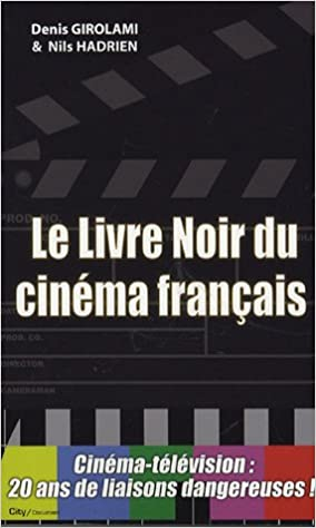 Amazon Fr Le Livre Noir Du Cinema Francais Denis