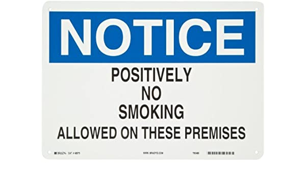 Legend Positively No Smoking Allowed on These Premises Blue and Black on White Sign Brady 42670 14 Width x 10 Height B-555 Aluminum Header Notice