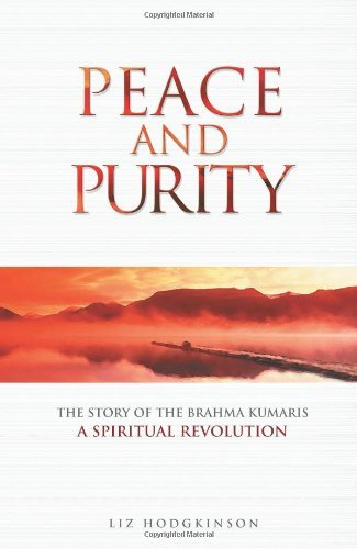 peace-and-purity-the-story-of-the-brahma-kumaris-a-spiritual-revolution