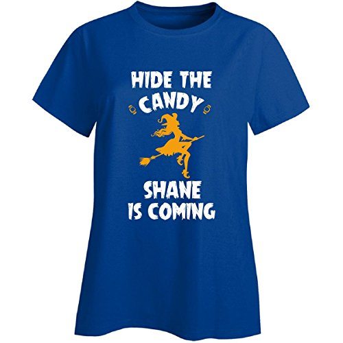 Hide The Candy Shane Is Coming Halloween Gift - Ladies T-shirt Royal Ladies (Shane Halloween Candy)