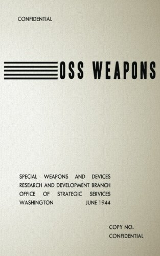 OSS Weapons: Special Weapons and Devices by US Office of Strategic Services (2012-06-21)