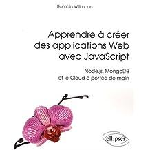 Apprendre À Créer des Applications Web Avec Javascript: Node.js