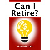 Can I Retire?: How Much Money You Need to Retire and How to Manage Your Retirement Savings, Explained in 100 Pages...